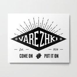 Varezhki Metal Print