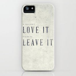 If you don't love it… A PSA for stressed creatives. iPhone Case