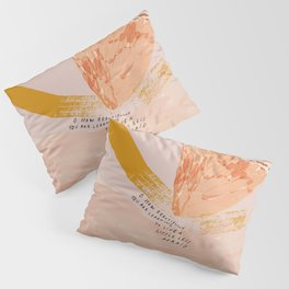 """O How Beautifully You Are Learning To Live A Little Less Afraid."" Pillow Sham"