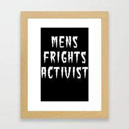 MENS FRIGHTS ACTIVIST (WHITE) Framed Art Print