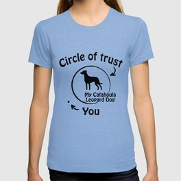 Circle of trust my Catahoula Leopard Dog T-shirt