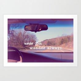 wander often. wonder always. Art Print