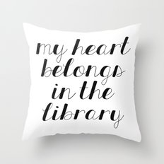 My Heart Belongs in the Library Throw Pillow