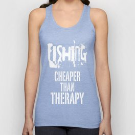 Fishing, Cheaper Than Therapy Unisex Tank Top
