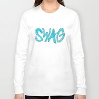 swag Long Sleeve T-shirts featuring Swag by Creo