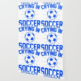 Theres No Crying in soccer Wallpaper