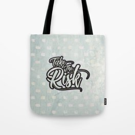 Take the risk Tote Bag
