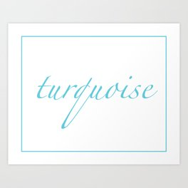Turquoise Art Print