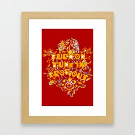 Turn On Tune In Drop Out  Framed Art Print