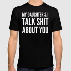My Daughter & I Talk Shit About You (Black & White) Mens Fitted Tee Black 2X-LARGE