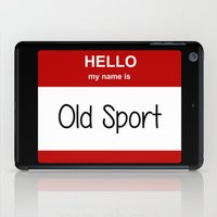 sport iPad Cases featuring Old Sport by discojellyfish