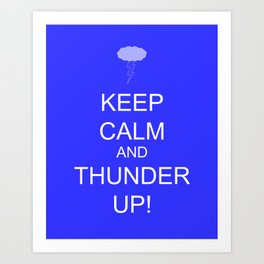 keep calm & thunder up! Art Print