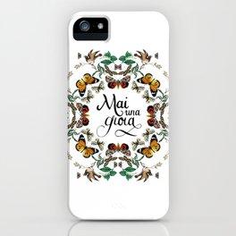 mai una gioia iPhone Case
