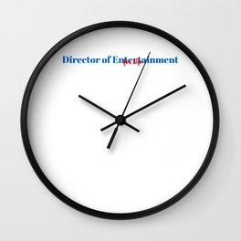 Director of Entertainment for Life Wall Clock