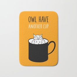 Owl have anoter cup, coffee poster Bath Mat