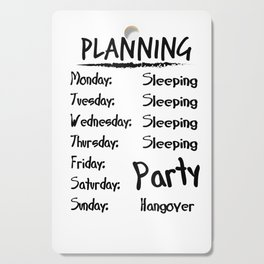 Party Alcohol Hangover Week Planning Joke Gift Cutting Board