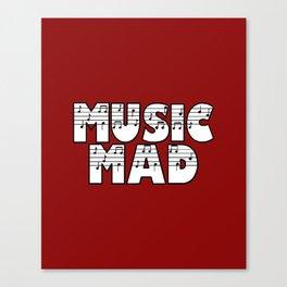 MUSIC MAD Canvas Print