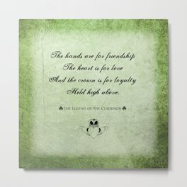 Claddagh ~ Love, Loyality, and Friendship Metal Print