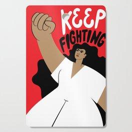 Keep Fighting Cutting Board