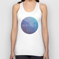 not all who wander are lost Tank Tops featuring All Who Wander by Wander Creative