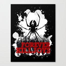 Forever Killjoys Canvas Print
