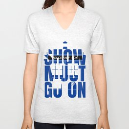 The Show Must Go On Unisex V-Neck