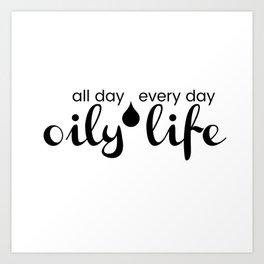 Oily Life Art Print