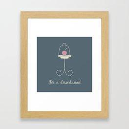I'm a dessertarian! Framed Art Print