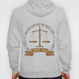 I'm A Lawyer My Level Of Sarcasm Gift Hoody