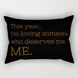 I'm loving someone who deserves me. ME - OITNB Collection Rectangular Pillow