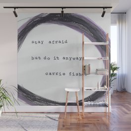 Carrie Fisher Stay Afraid Wall Mural