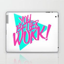 YOU BETTER WORK Laptop & iPad Skin