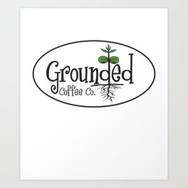 GROUNDED COFFEE Art Print