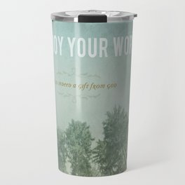 To Enjoy Your Work Travel Mug