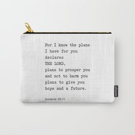 Jeremiah 29:11, For I Know The Plans I have for you Carry-All Pouch