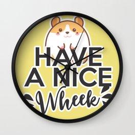 Have a nice wheek hamster guinea pig phrase Wall Clock