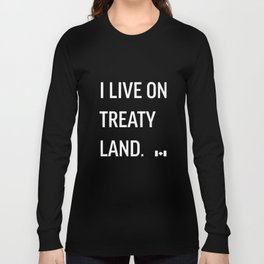 I LIVE ON TREATY LAND Long Sleeve T-shirt