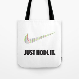 Just Hodl It Tote Bag