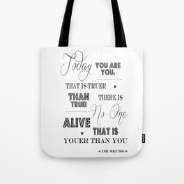 Today You Are You That Is Truer Than True - Happy Birthday To You Tote Bag