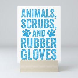Funny Veterinarian Vet Tech Animals Scrubs And Rubber Gloves Mini Art Print