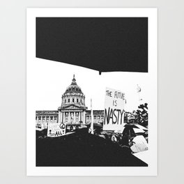 The Future is Nasty - The Women's March on San Francisco Art Print