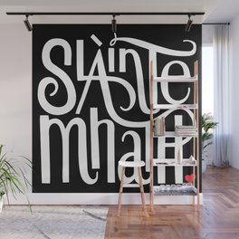Slainte Mhath on black Wall Mural