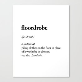 Floordrobe funny meme dictionary definition black-white Gift for girlfriend home wall decor Canvas Print