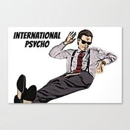 International Psycho Canvas Print