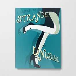 Strange & Unusual  Metal Print
