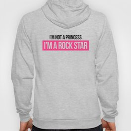 Not Princess, Rock Star Music Quote Hoody