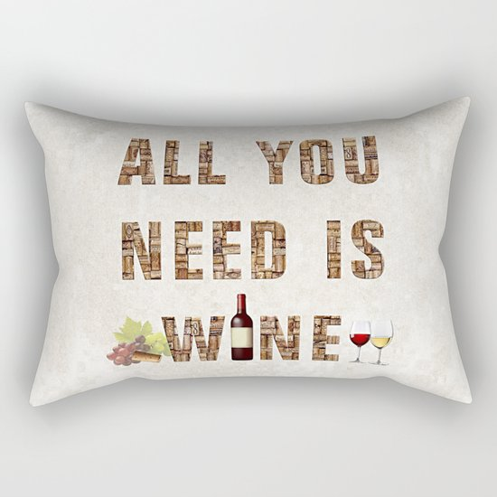 All You Need Is Wine Rectangular Pillow