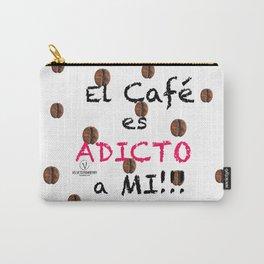El Café es Adicto a Mi! Carry-All Pouch