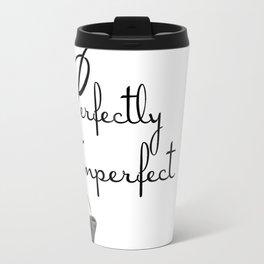 Perfectly Imperfect Travel Mug