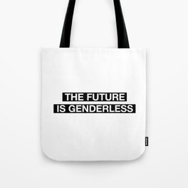 The future is genderless Tote Bag